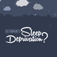 Just How Bad is Sleep Deprivation?